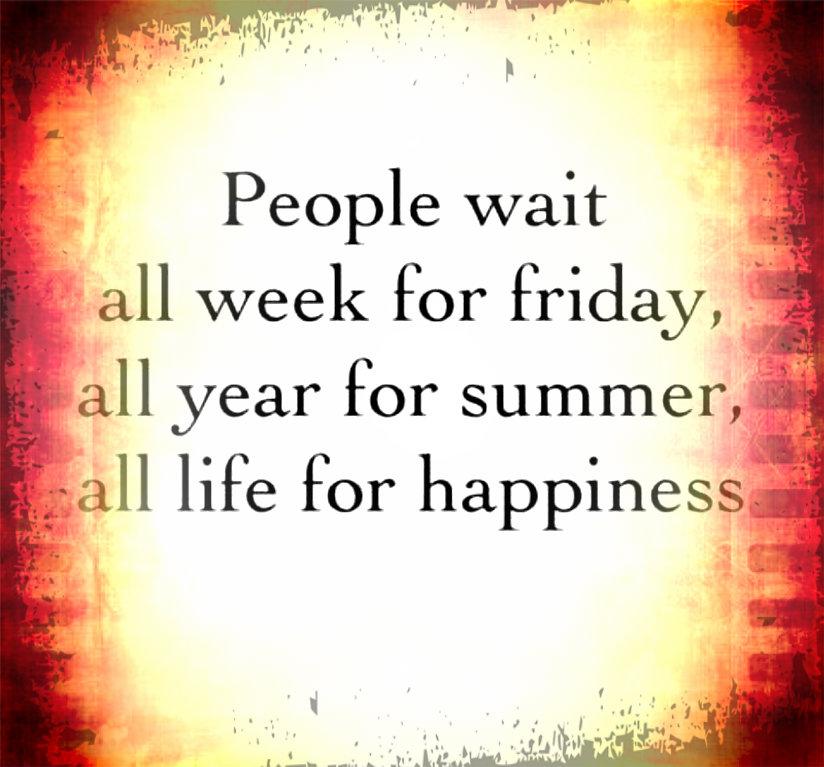 Don't Wait for Llife